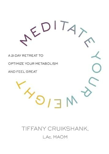 9781781807897: Meditate Your Weight: A 21-Day Retreat to Optimize Your Metabolism and Feel Great