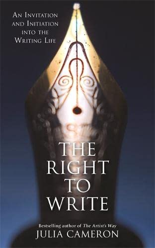 9781781809815: The Right to Write: An Invitation and Initiation into the Writing Life