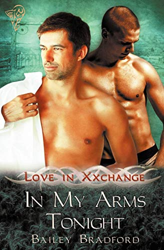 Love in Xxchange: In My Arms Tonight: Bailey Bradford