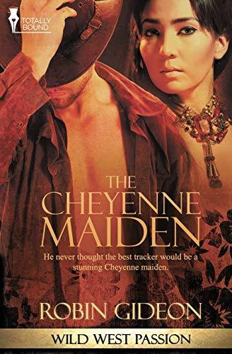 9781781847237: The Cheyenne Maiden (Wild West Passion) (Volume 1)