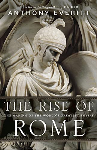 9781781851036: The Rise of Rome: The Making of the World's Greatest Empire