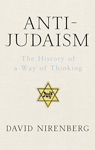 9781781851135: Anti-Judaism: The History of a Way of Thinking