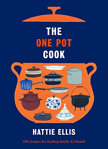 9781781851265: The One Pot Cook: 150 Recipes for Feeding Family & Friends