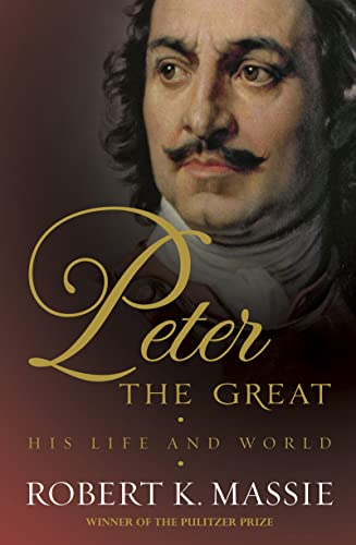 9781781851289: Peter the Great: The compelling story of the man who created modern Russia, founded St Petersburg and made his country part of Europe (Great Lives)