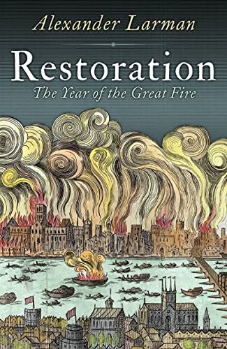 9781781852651: Restoration: The Year of the Great Fire