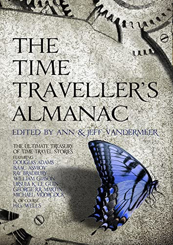 9781781853900: The Time Traveller's Almanac: The Ultimate Treasury of Time Travel Fiction - Brought to You from the Future