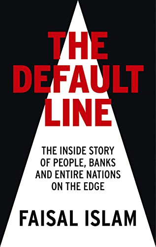 9781781854105: The Default Line: The Inside Story of People, Banks and Entire Nations on the Edge