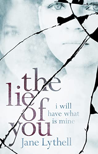 9781781855294: The Lie of You: I Will Have What Is Mine