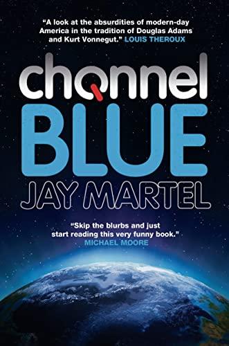 Channel Blue: Martel, Jay