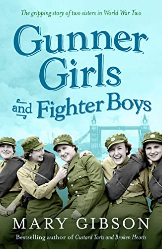 Gunner Girls and Fighter Boys (The Factory Girls): Gibson, Mary