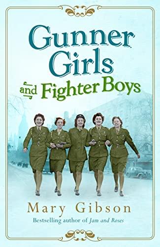 9781781855966: Gunner Girls and Fighter Boys (The Factory Girls)