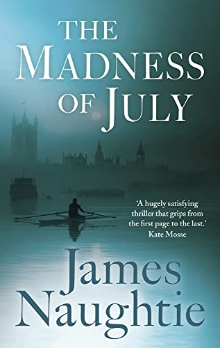 The Madness of July (signed copy): James Naughtie