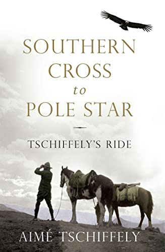9781781857229: Southern Cross to Pole Star: Tschiffely's Ride