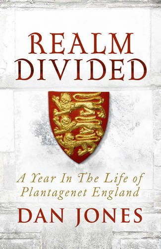 9781781858820: Realm Divided: A Year in the Life of Plantagenet England