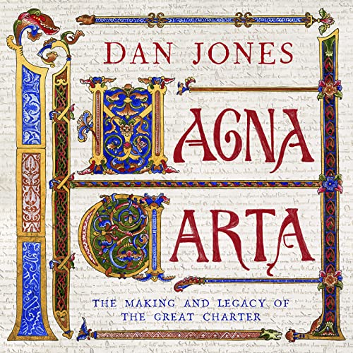 Magna Carta: The Making and Legacy of: Jones, Dan