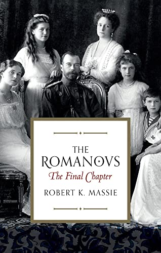 9781781859018: The Romanovs: The Final Chapter