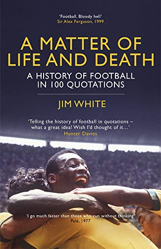 9781781859278: A Matter of Life and Death: A History of Football in 100 Quotations