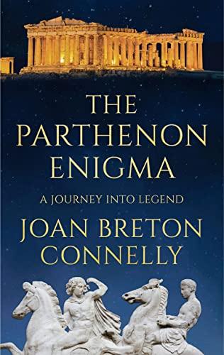 9781781859438: The Parthenon Enigma: A Journey into Legend