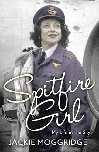 9781781859896: Spitfire Girl: My Life as a Spitfire Girl