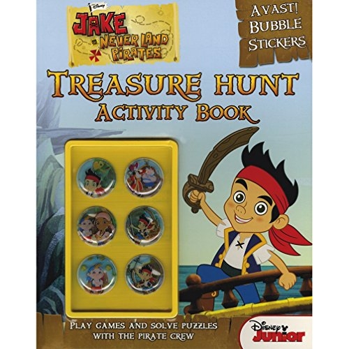 9781781860168: Disney Junior Jake and the Never Land Pirates Treasure Hunt Activity Book: Avast! Bubble stickers. Play games and solve puzzles with the pirate crew.