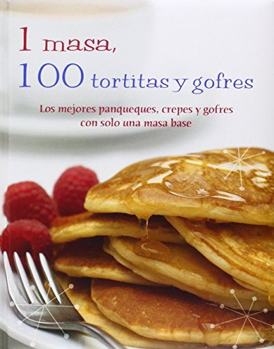 9781781864180: 1 masa, 100 tortitas y gofres (Spanish Edition) (1 = 100!)