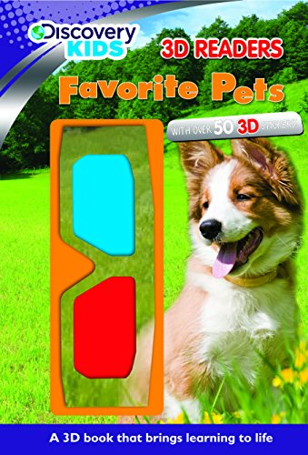 Favorite Pets (Discovery 3D Reader) (Discovery 3D Readers): Parragon Books