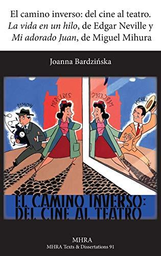 El Camino Inverso: del Cine Al Teatro.: Bardzinska, Joanna