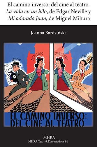 El Camino Inverso: del Cine Al Teatro.: Joanna Bardzinska