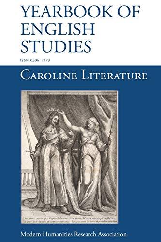 Caroline Literature (Yearbook of English Studies (44)