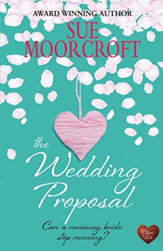The Wedding Proposal: Moorcroft, Sue