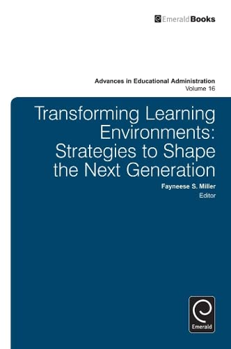 9781781900147: Transforming Learning Environments: Strategies to Shape the Next Generation (Advances in Educational Administration)