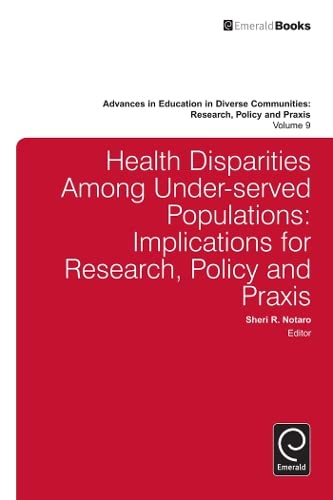 9781781901021: Health Disparities Among Under-Served Populations: Implications for Research, Policy and Praxis (Advances in Education in Diverse Communities: Research, Policy and Praxis)