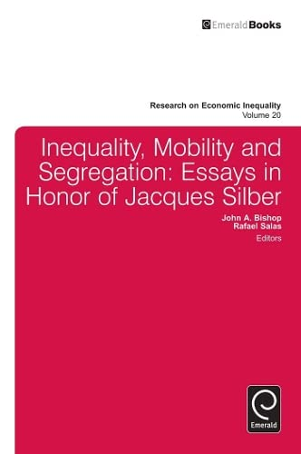 9781781901700: Inequality, Mobility and Segregation: Essays in Honor of Jacques Silber (Research on Economic Inequality)