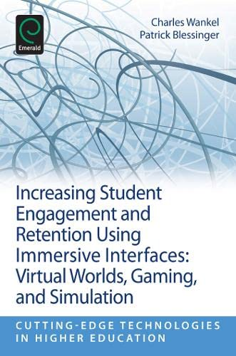 9781781902400: Increasing Student Engagement and Retention Using Immersive Interfaces: Virtual Worlds, Gaming, and Simulation (Cutting-Edge Technologies in Higher Education)