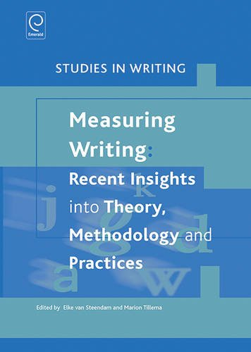 Measuring Writing: Recent Insights Into Theory, Methodology and Practices (Studies in Writing)