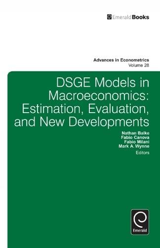DSGE Models in Macroeconomics: Estimation, Evaluation, and New Developments (Advances in ...