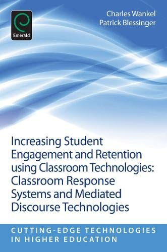 9781781905111: Increasing Student Engagement and Retention using Classroom Technologies: Classroom Response Systems and Mediated Discourse Technologies (Cutting-Edge Technologies in Higher Education)