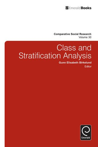 Class and Stratification Analysis (Comparative Social Research): Gunn Elisabeth Birkelund