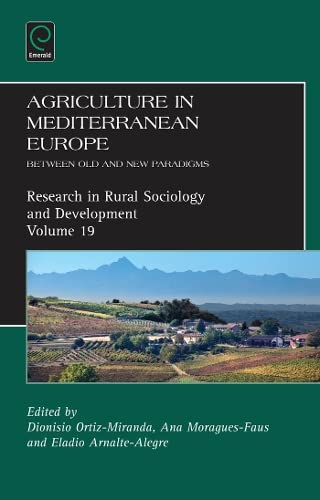 Agriculture in Mediterranean Europe: Between Old and New Paradigms (Research in Rural Sociology &...