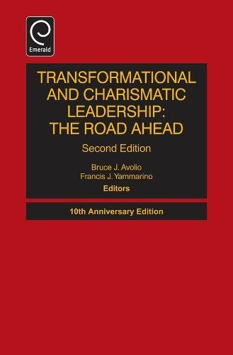 Transformational and Charismatic Leadership: The Road Ahead (Monographs in Leadership and ...