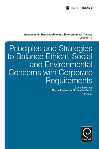 9781781906279: Principles and Strategies to Balance Ethical, Social and Environmental Concerns with Corporate Requirements: 12 (Advances in Sustainability and Environmental Justice)
