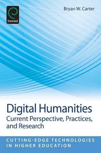 9781781906880: Digital Humanities: Current Perspective, Practices and Research (Cutting-Edge Technologies in Higher Education)