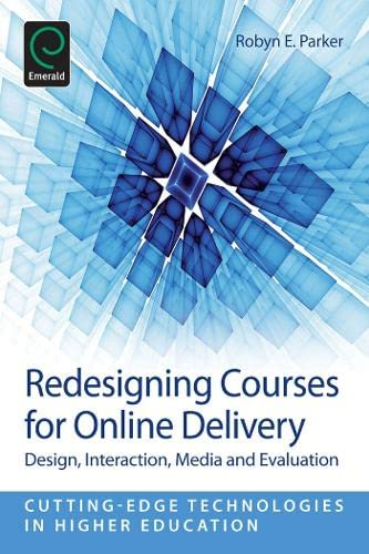 9781781906903: Redesigning Courses for Online Delivery: Design, Interaction, Media & Evaluation (Cutting-Edge Technologies in Higher Education)