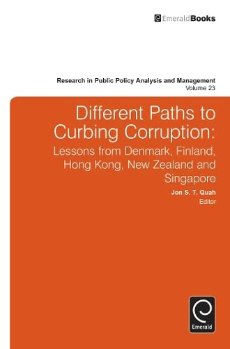 9781781907306: Different Paths to Curbing Corruption: Lessons from Denmark, Finland, Hong Kong, New Zealand and Singapore (Research in Public Policy Analysis and Management)