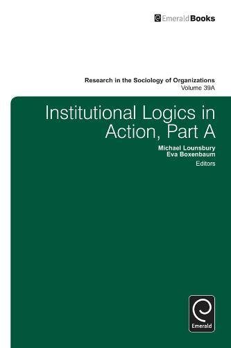 9781781909188: Institutional Logics in Action: Part A (Research in the Sociology of Organizations): 39