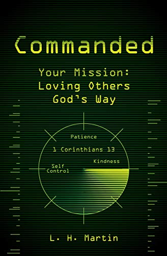 9781781911204: Commanded: Your Mission: Loving Others God's Way