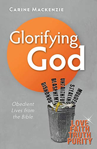 Glorifying God: Obedient Lives from the Bible: MacKenzie, Carine