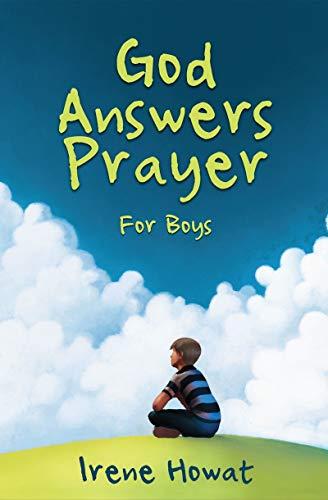 God Answers Prayer for Boys: Howat, Irene