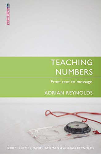 Teaching Numbers: From Text to Message (Proclamation Trust): Reynolds, Adrian