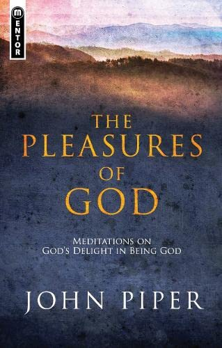 9781781912751: The Pleasures of God: Meditations on God's Delight in being God